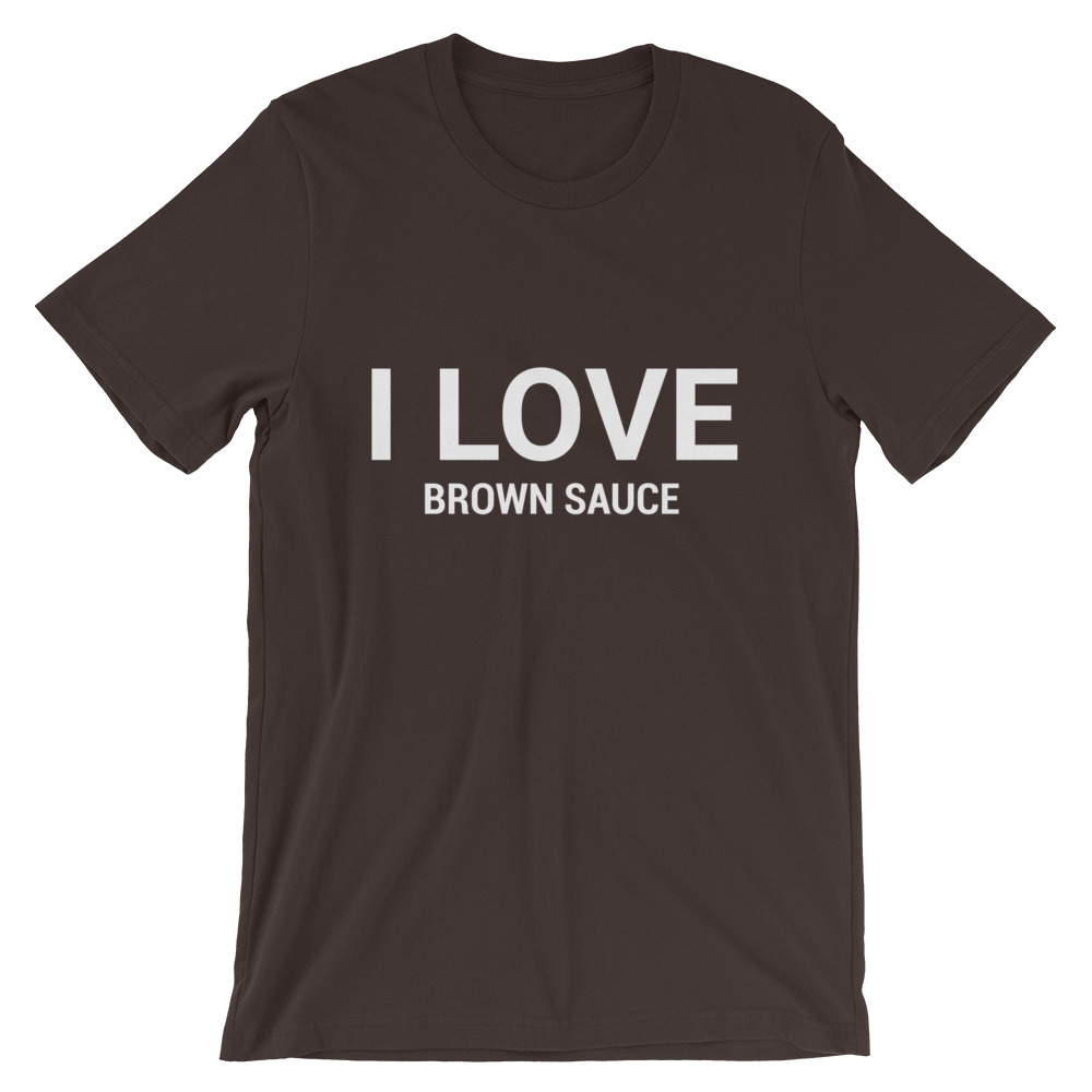 I Love Brown Sauce T-Shirt